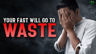 YOUR FASTING WILL GO TO WASTE IF YOU DON'T DO THIS