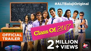 Class Of 2017 | Official Trailer (HD) | Streaming Now | #ALTBalajiOriginal