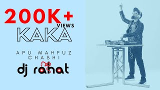 DJ Rahat, Apu Mahfuz, Chashi - Kaka