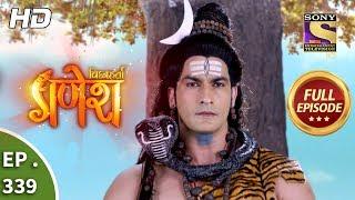 Vighnaharta Ganesh - Ep 339 - Full Episode - 7th December, 2018