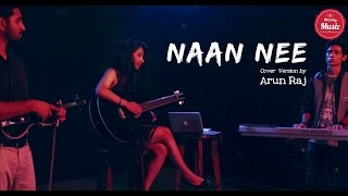 Naan Nee by Arun Raj (Cover Version) | Put Chutney Music