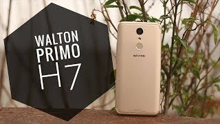 Walton Primo H7 Review in Bangla | Good -Looking Entry Level Android?