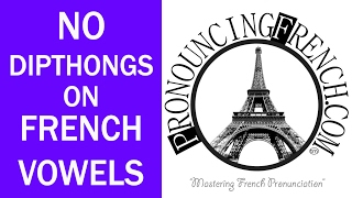 Word of the Week #2 - No Diphthongs On French Vowels - Mastering French Pronunciation w/ Geri Metz