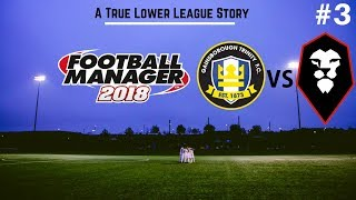 Gainsborough Trinity | Episode 3: FA Cup & Salford | Football Manager 2018 | FootyManagerTV