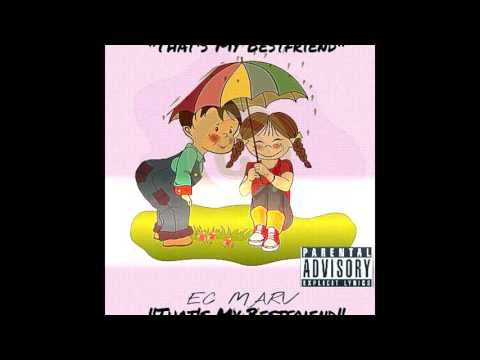 EC MARV Thats My Bestfriend MUSIC VIDEO IN DESCRIPTION IG ecmarv