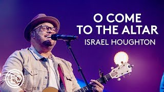 O Come To The Altar feat. Israel Houghton (Live from Ballantyne) - Elevation Collective