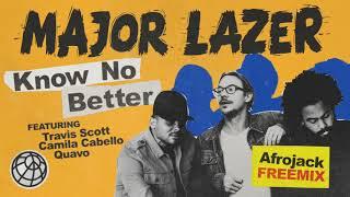 Major Lazer - Know No Better (feat. Travis Scott, Camila Cabello & Quavo) (Afrojack Freemix)