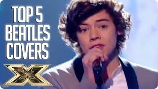 TOP 5 The Beatles Covers | The X Factor UK