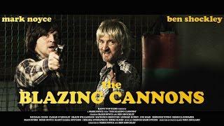 THE BLAZING CANNONS  - Britflicks Set Visit (2015)