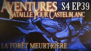 Aventures Bataille pour Castelblanc - Episode 39 - La forêt meurtrière