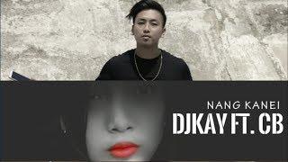DJKAY-NANG KANEI ft. CB   LATEST THADOU KUKI SONG