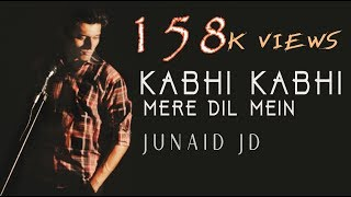 kabhi kabhi mere dil mein khayal aata hai (cover) - junaid jd (kalyan the band)