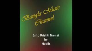 Esho Brishti Namai Bangla Song by Habib