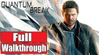 Quantum Break Gameplay Walkthrough Part 1 FULL GAME - No Commentary FULL STORY