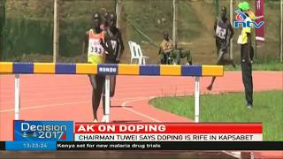 Athletics Kenya Chairman Jackson Tuwei says doping rife in Kapsabet