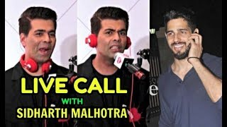 Karan Johar Live Call With Sidharth Malhotra