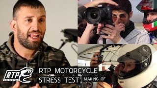 Stressing test (making of) - RTP Motorcycle