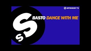 Basto - Dance With Me [OUT NOW]