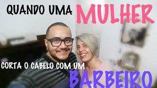 QUANDO UMA MULHER CORTA O CABELO COM UM BARBEIRO  by Julio Barbeiro