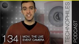 Movi, The Live Event Camera | Technophiles Newscast 134