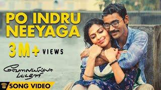 Po Indru Neeyaga - Velai Illa Pattadhaari Offical Full Song