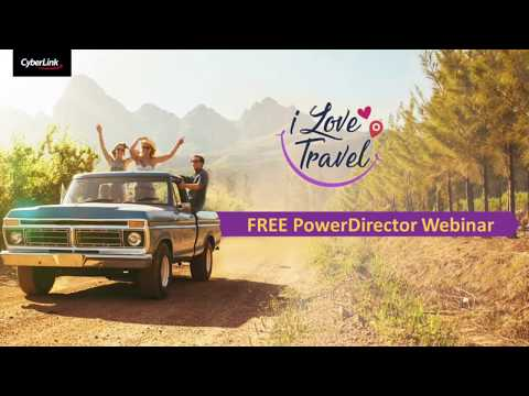 CyberLink 2017 June Webinar - Create Awesome Travel Video
