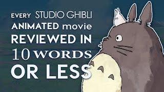 Every Studio Ghibli Film Reviewed in 10 Words or Less!