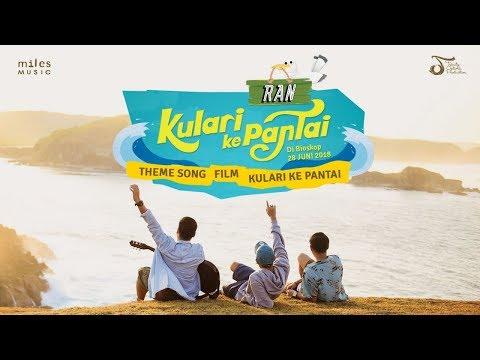 RAN - Ku Lari Ke Pantai   Official Video Clip mp3