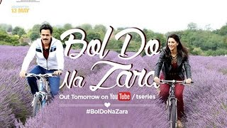 Bol Do Na Zara Video Song | Azhar 2016 | Emraan Hashmi & Nargis Fakhri