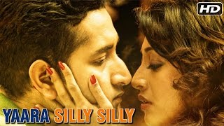 Yaara Silly Silly (HD) Full Movie | Latest Bollywood Movies