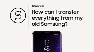 Galaxy S9: How to use Smart Switch with an old Samsung