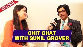 Chit Chat With Sunil Grover (Professor LBW) | Kapil Sharma, Dhan Dhana Dhan, Shilpa Shinde