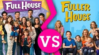 Fuller House VS Full House - Which is Better? Modern Or Throwback?