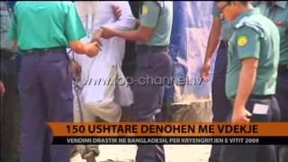 Bangladesh, 152 ushtarë dënohen me vdekje - Top Channel Albania - News - Lajme