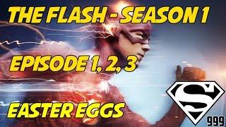 The Flash Season 1 Episode 1, 2 & 3: Hidden Easter Eggs & Secrets