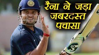 Suresh Raina hits fabulous 50, prepares himself to do come back   वनइंडिया हिंदी