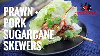 Pork & Prawn Sugarcane Skewers | Everyday Gourmet S7 E81
