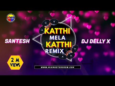 Xxx Mp4 Kathi Mela Kathi Remix Dj Delly X 3gp Sex