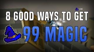 8 Good Ways to Get 99 Magic