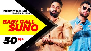 Dilpreet Dhillon | Baby Gall Suno (Full Video) | Karan Aujla | Gurlez Akhtar | New Punjabi Song 2019