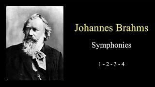 Brahms - Symphony No.1, 2, 3, 4 FULL - Classical Music hd