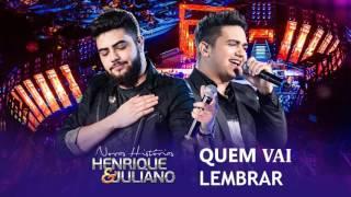 Henrique e Juliano - Quem vai lembrar - Lançamento 2016 - Dvd Novas Historias - Ao Vivo
