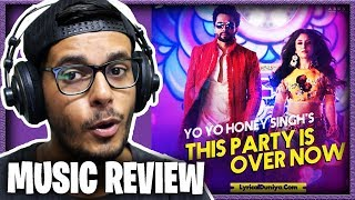 pc mobile Download This Party Is Over Now II Yo Yo Honey Singh II Music Review II