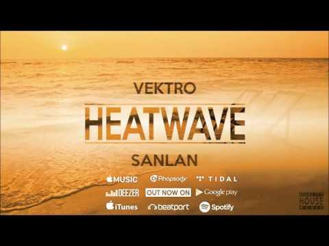 Xxx Mp4 Vektro SanLan Heatwave Out Now 3gp Sex