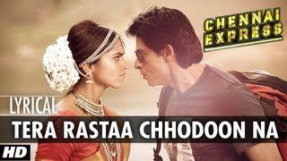 Tera Rastaa Chhodoon Na Lyrical Video Chennai Express | Shahrukh Khan, Deepika Padukone