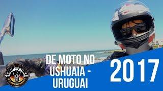 Ushuaia de Moto - Ep. 03 - Atravessando o Uruguai