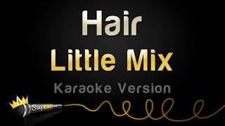 Little Mix - Hair (Karaoke Version)