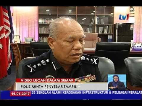 TULAR VIDEO LUCAH DALAM SEMAK POLIS MINTA PENYEBAR TAMPIL 16 JAN 2017