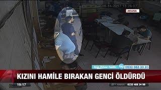 Kızını hamile bırakan genci öldürdü! !- 18 Ağustos 2017