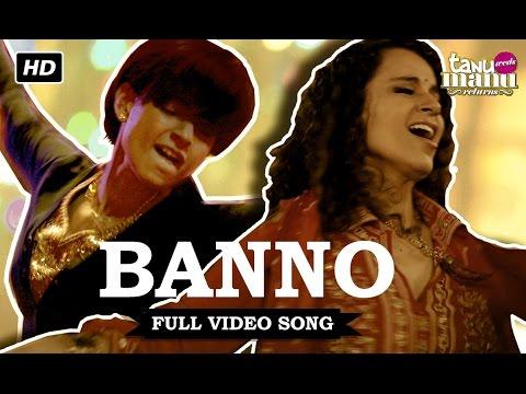 Banno | Video Song | Tanu Weds Manu Returns | Kangana Ranaut, R. Madhavan